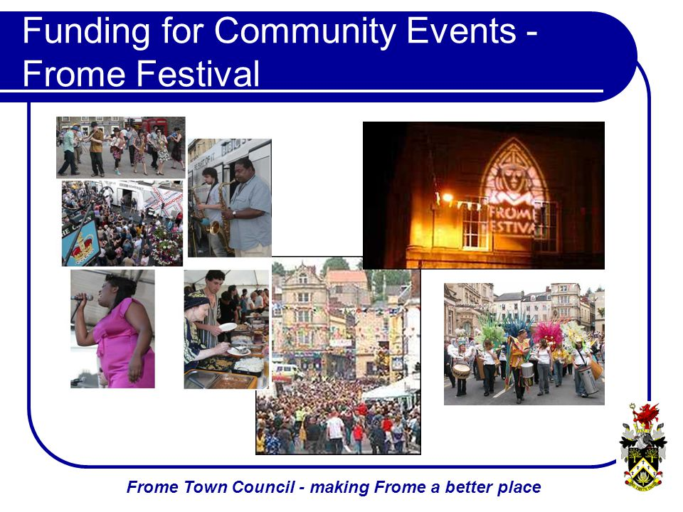 Frome Town Council - making Frome a better place Funding for Community Events - Frome Festival