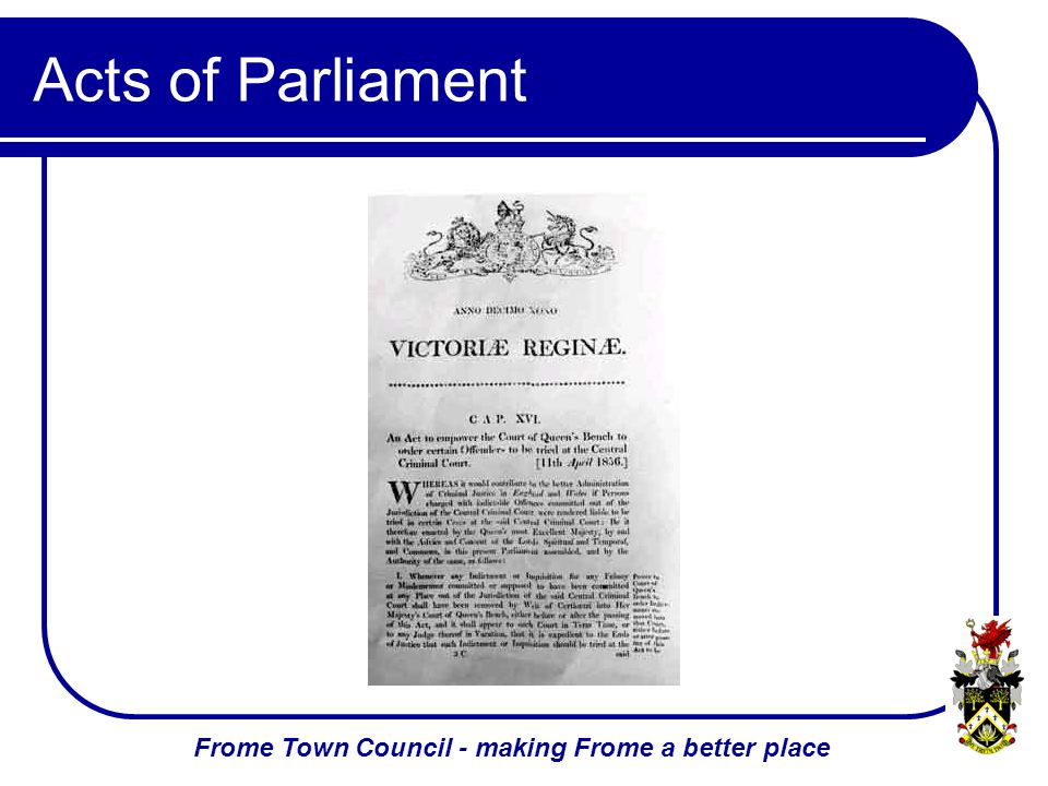 Frome Town Council - making Frome a better place Acts of Parliament