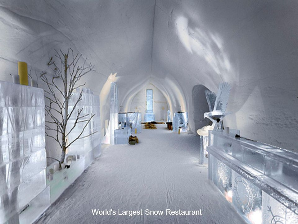 World s Largest Snow Restaurant