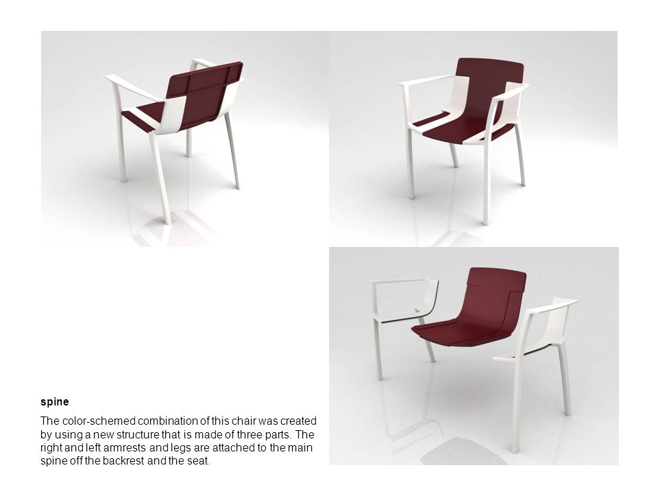spine The color-schemed combination of this chair was created by using a new structure that is made of three parts. The right and left armrests and le