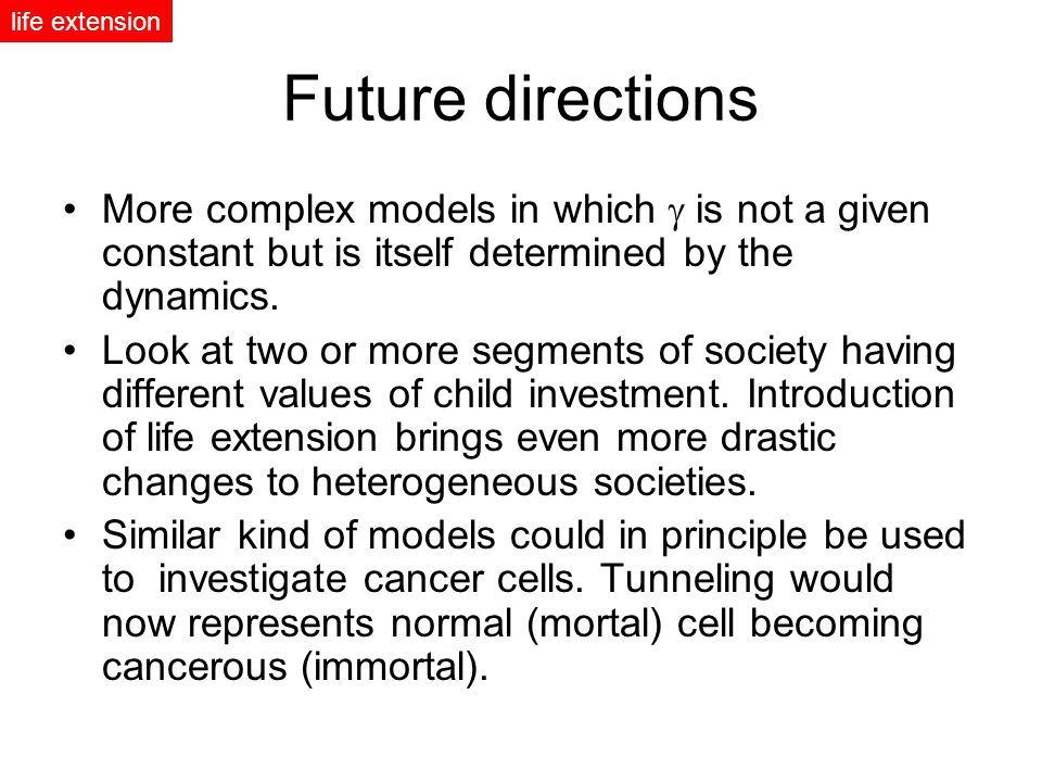 Future directions More complex models in which is not a given constant but is itself determined by the dynamics.