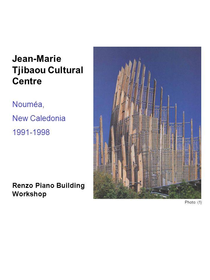 Jean-Marie Tjibaou Cultural Centre Renzo Piano Building Workshop Nouméa, New Caledonia 1991-1998 Photo: (1)