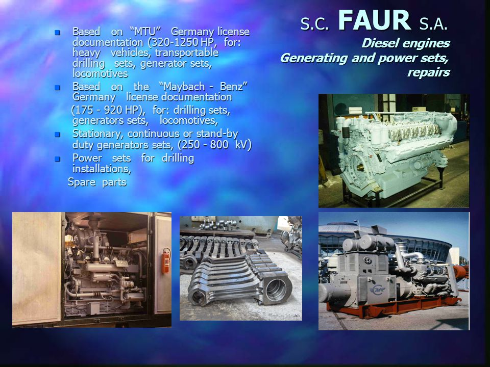 S.C. FAUR S.A. Complex equipment n Welding n Welding constructions capabilities: n processing n processing equipments: - rolls: Ø 180, L=1800 mm, g=10
