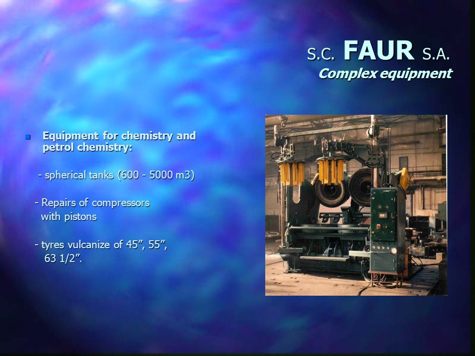 S.C. FAUR S.A. Complex equipment Equipment for cement factories with capacities between 800 - 3200 to/day - ball mills for grinding the cement - rotar