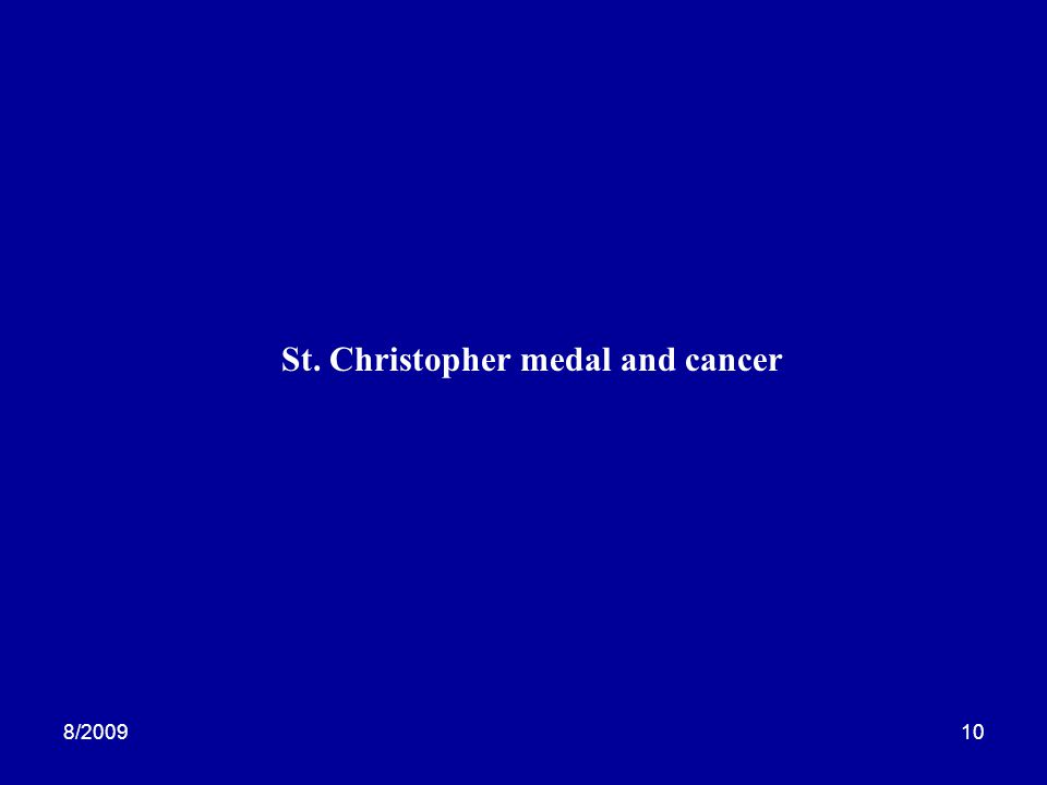 8/200910 St. Christopher medal and cancer