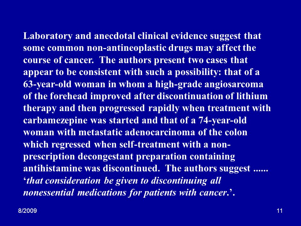 8/200911 Laboratory and anecdotal clinical evidence suggest that some common non-antineoplastic drugs may affect the course of cancer. The authors pre