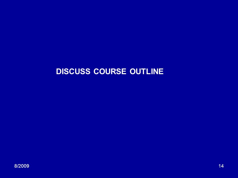 8/200914 DISCUSS COURSE OUTLINE