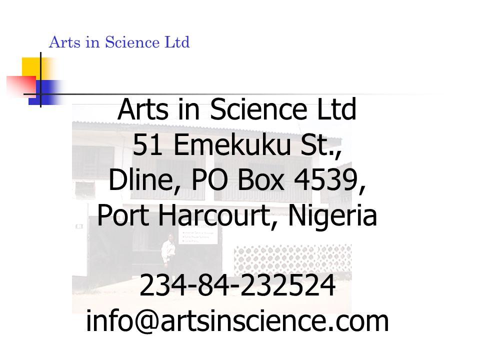 51 Emekuku St., Dline, PO Box 4539, Port Harcourt, Nigeria 234-84-232524 info@artsinscience.com