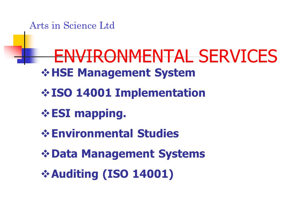 Arts in Science Ltd ENVIRONMENTAL SERVICES HSE Management System ISO 14001 Implementation ESI mapping.