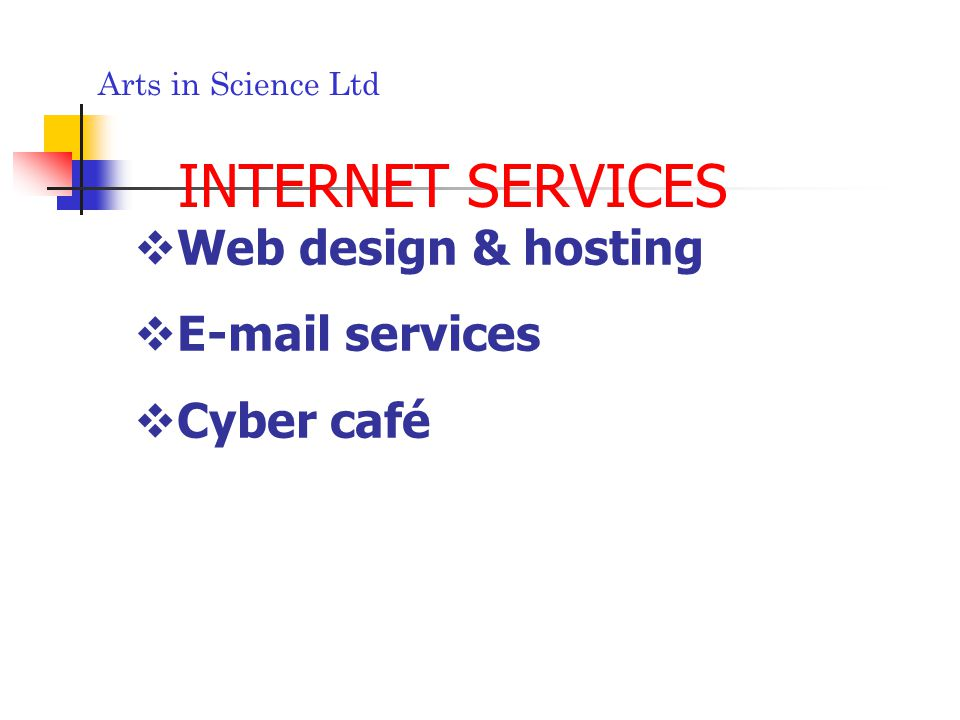 Arts in Science Ltd INTERNET SERVICES Web design & hosting E-mail services Cyber café
