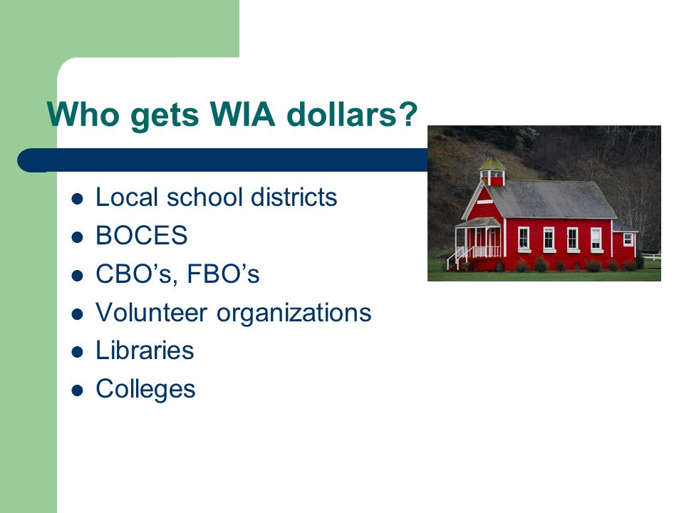Who gets WIA dollars.
