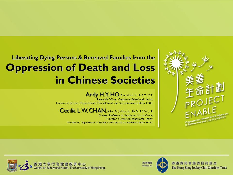 Liberating Dying Persons & Bereaved Families from the Oppression of Death and Loss in Chinese Societies Andy H.Y.