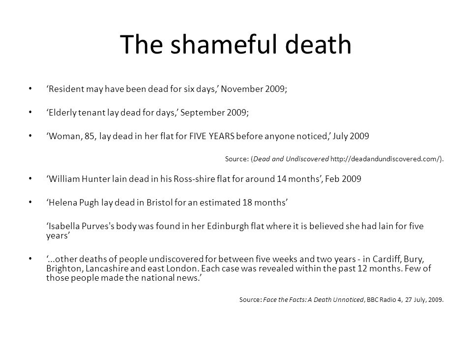 The shameful death The idea that ones neighbour could be a stranger would have been unthinkable in traditional societies.