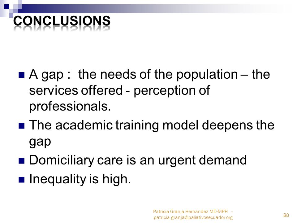 A gap : the needs of the population – the services offered - perception of professionals.