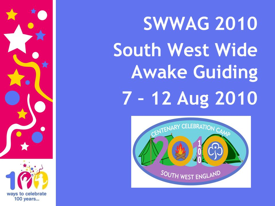 SWWAG 2010 South West Wide Awake Guiding 7 – 12 Aug 2010