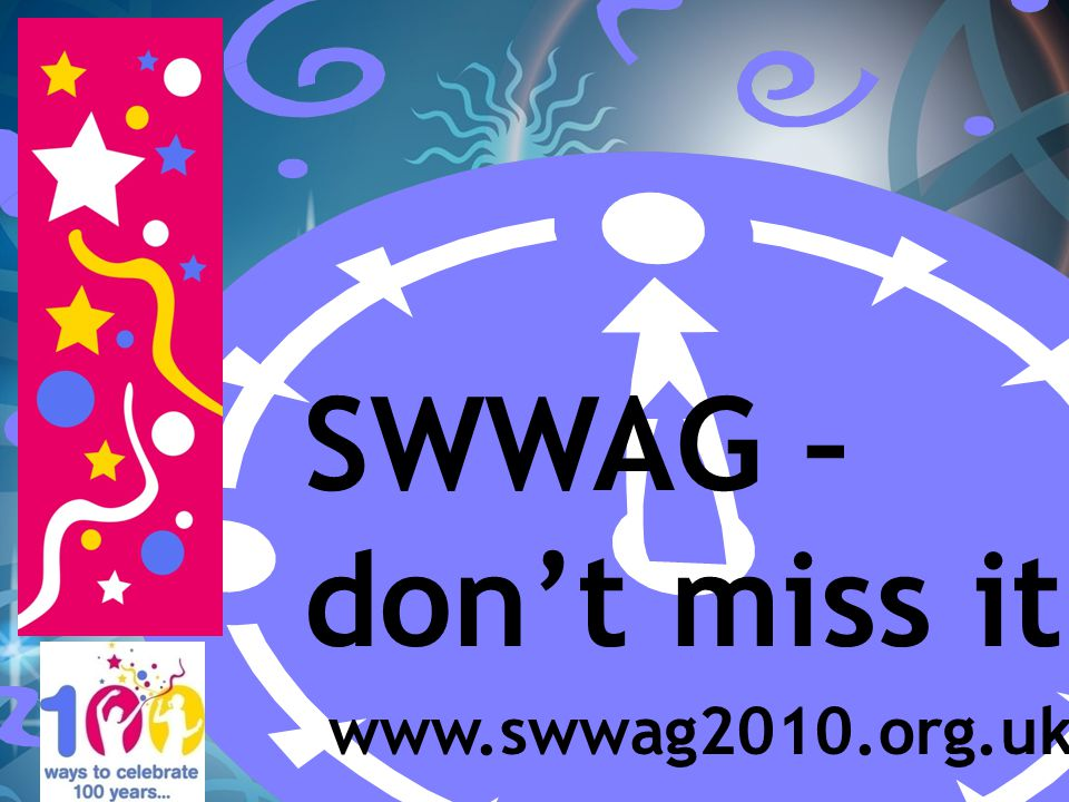 www.swwag2010.org.uk SWWAG – dont miss it!