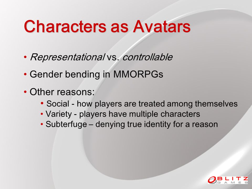 Characters as Avatars Gender bending in MMORPGs Representational vs.