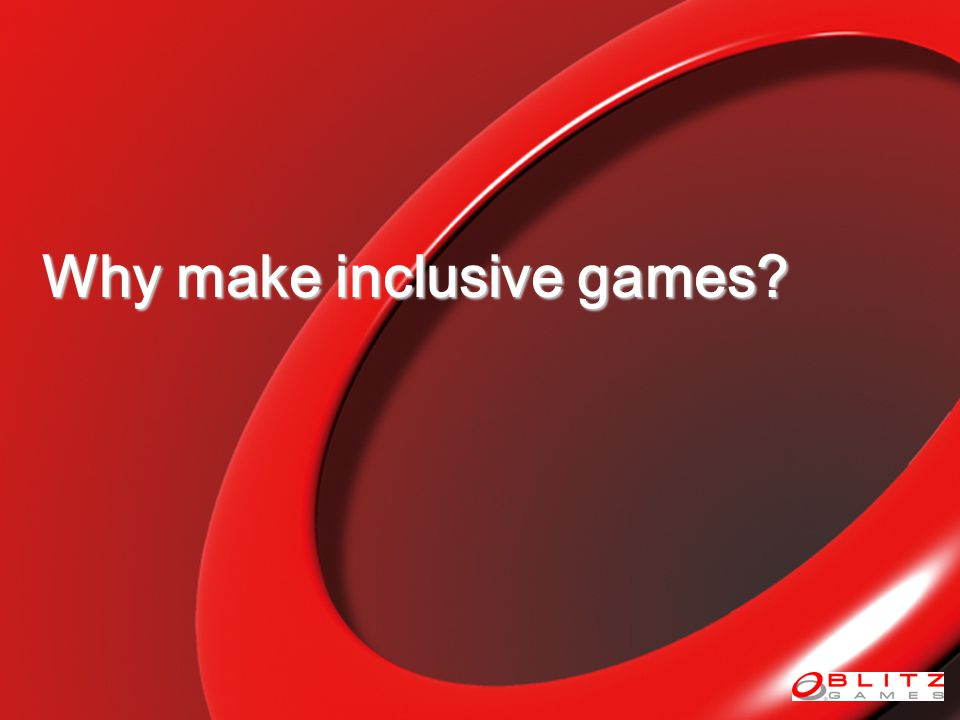 Why make inclusive games