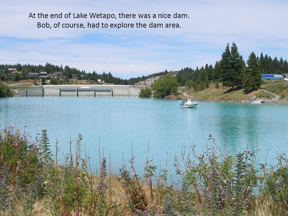 At the end of Lake Wetapo, there was a nice dam. Bob, of course, had to explore the dam area.