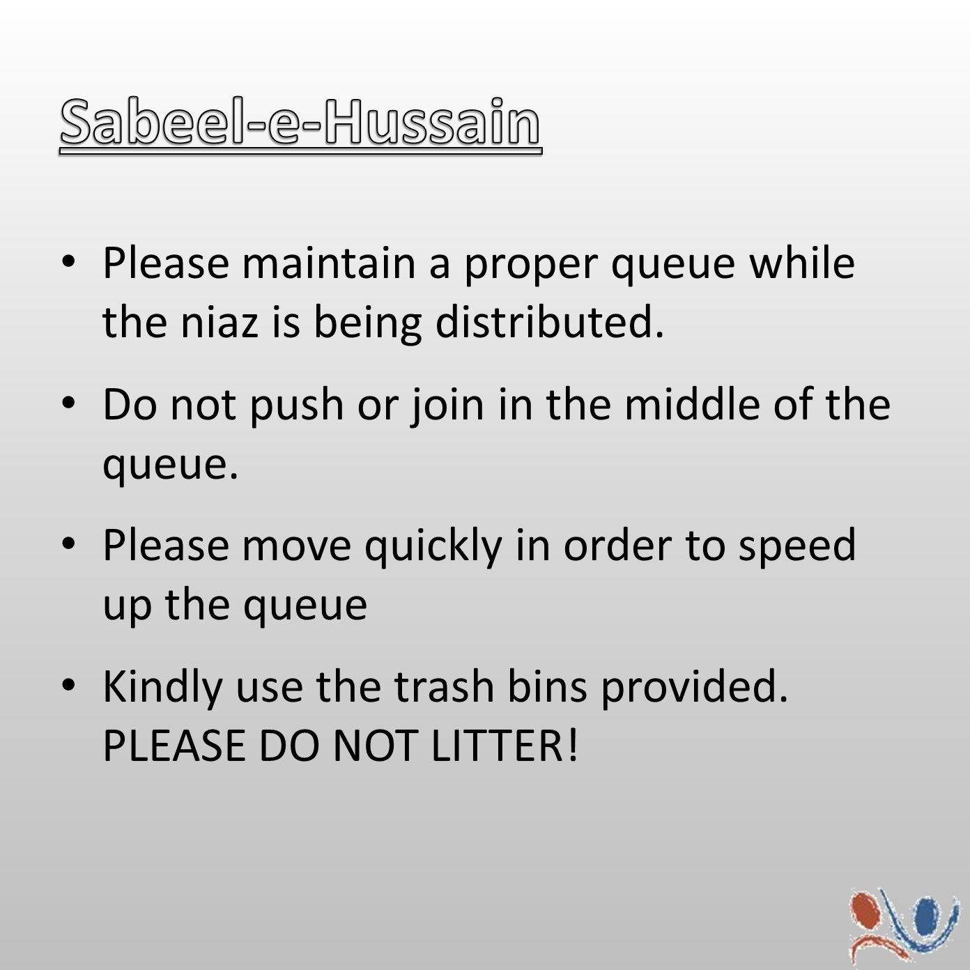 Please maintain a proper queue while the niaz is being distributed.