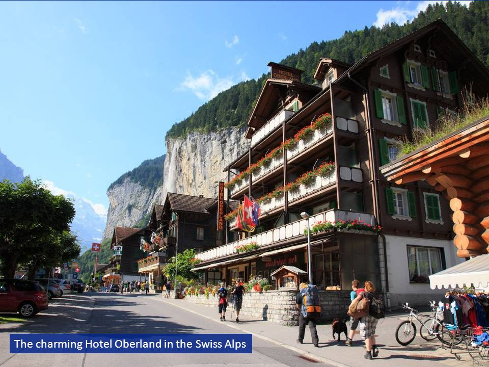 The charming Hotel Oberland in the Swiss Alps