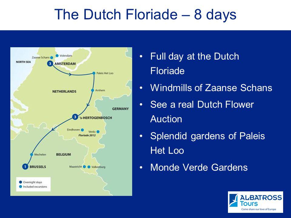 Full day at the Dutch Floriade Windmills of Zaanse Schans See a real Dutch Flower Auction Splendid gardens of Paleis Het Loo Monde Verde Gardens The Dutch Floriade – 8 days