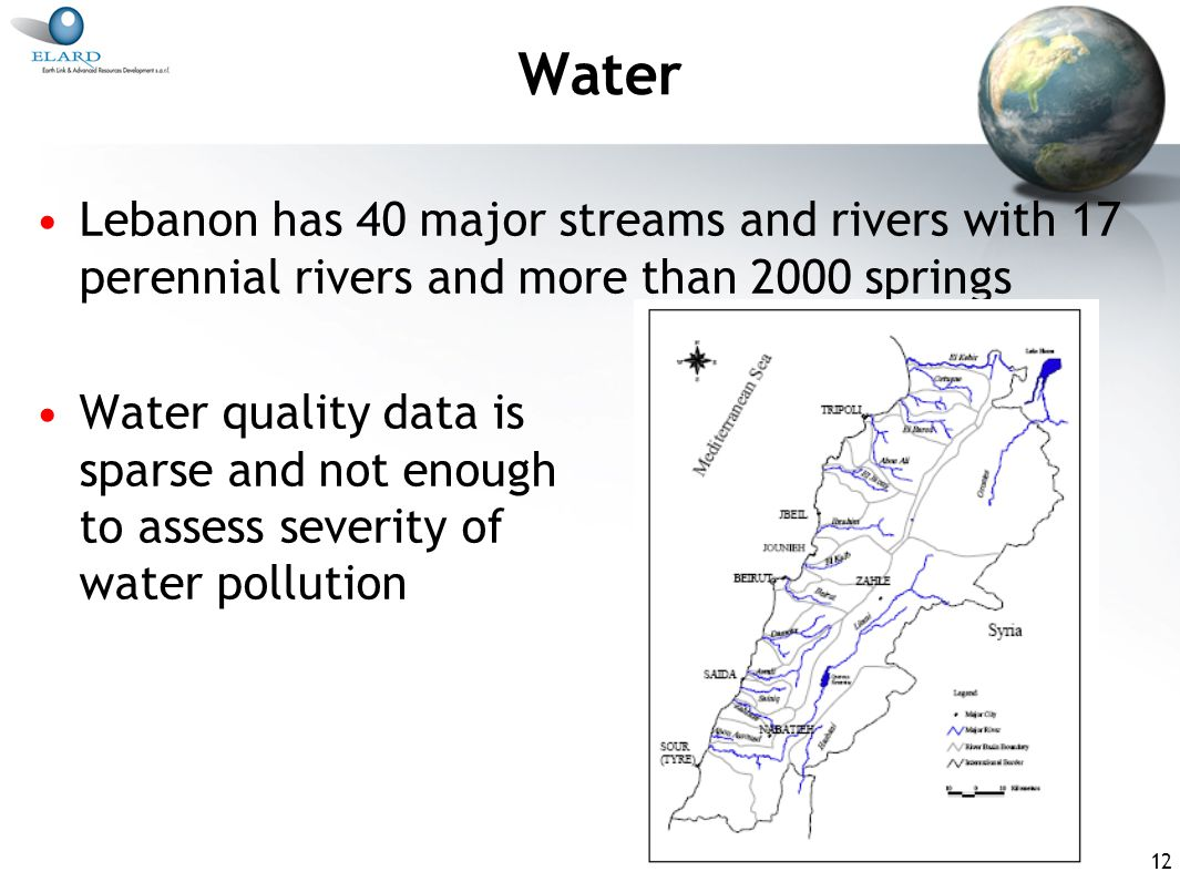 12 Water Lebanon has 40 major streams and rivers with 17 perennial rivers and more than 2000 springs Water quality data is sparse and not enough to assess severity of water pollution