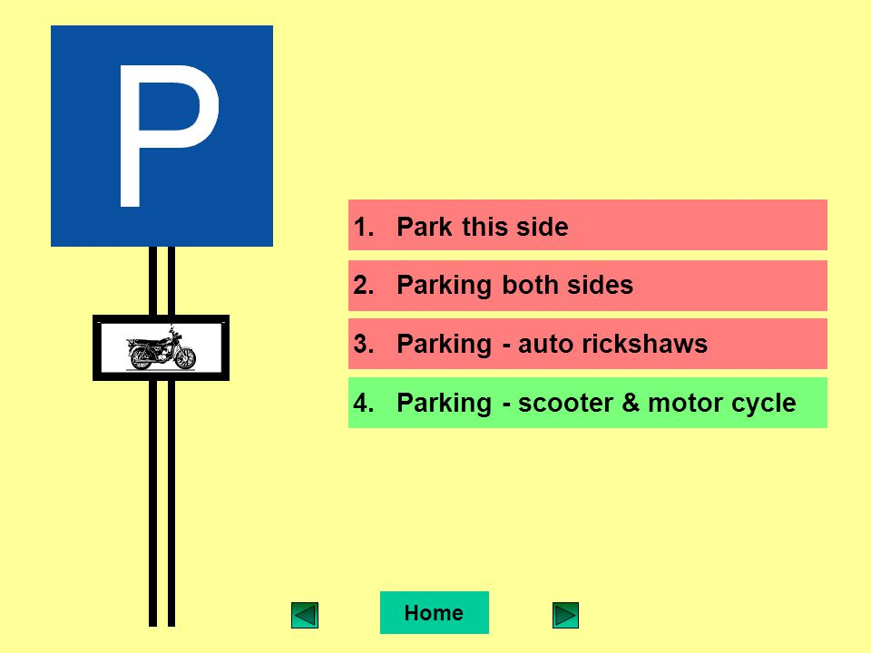 1.Park this side 2.Parking both sides 3.Parking - auto rickshaws 4.Parking - scooter & motor cycle