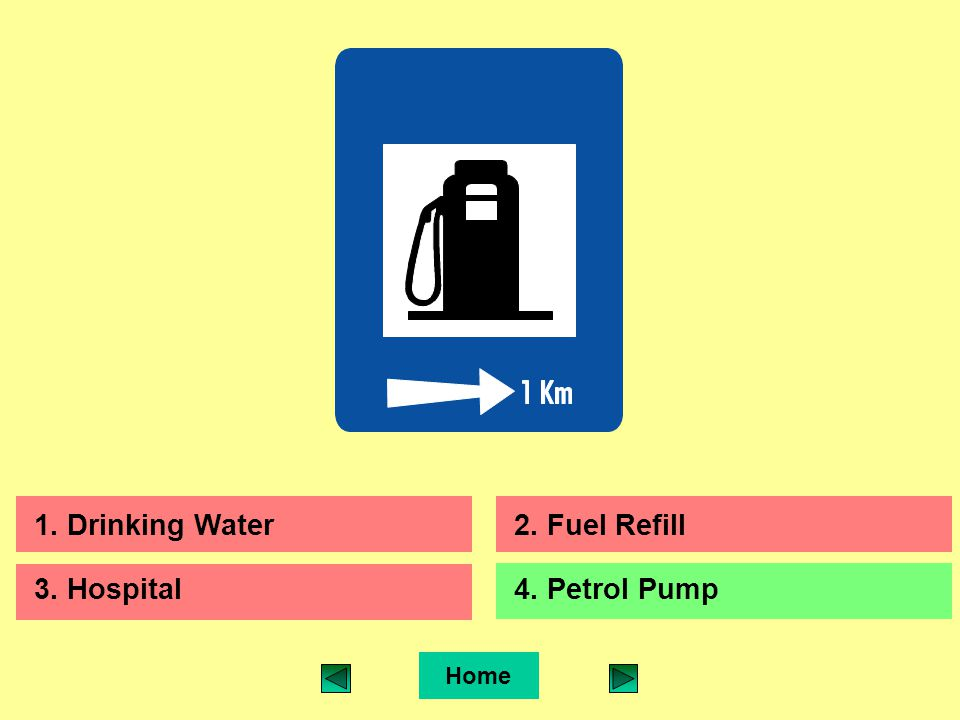 1. Drinking Water2. Fuel Refill 3. Hospital4. Petrol Pump
