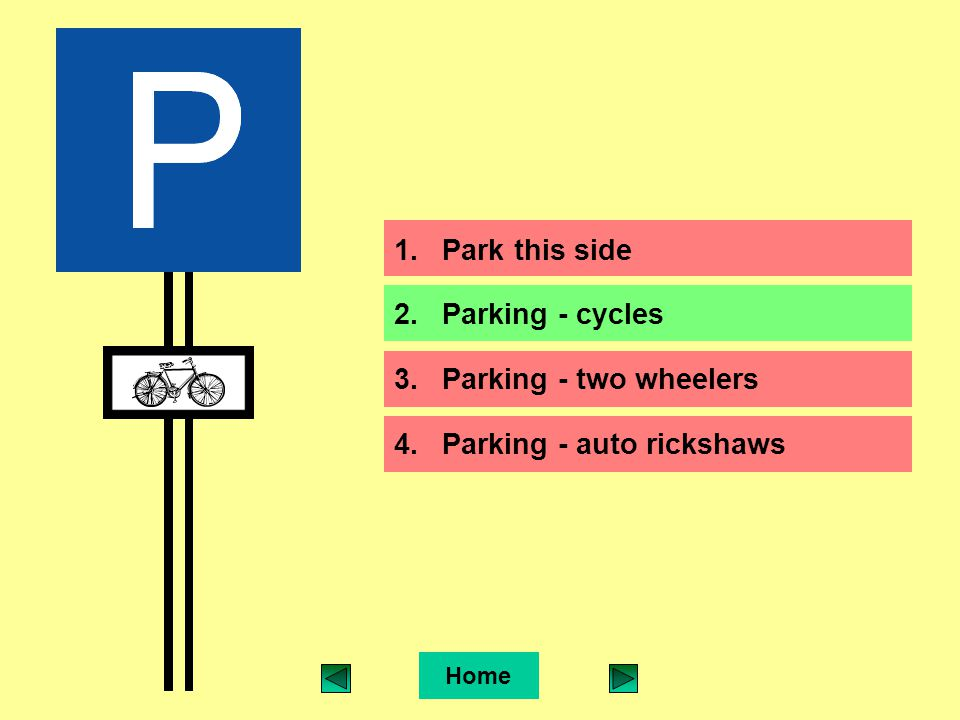1.Park this side 2.Parking - cycles 3.Parking - two wheelers 4.Parking - auto rickshaws