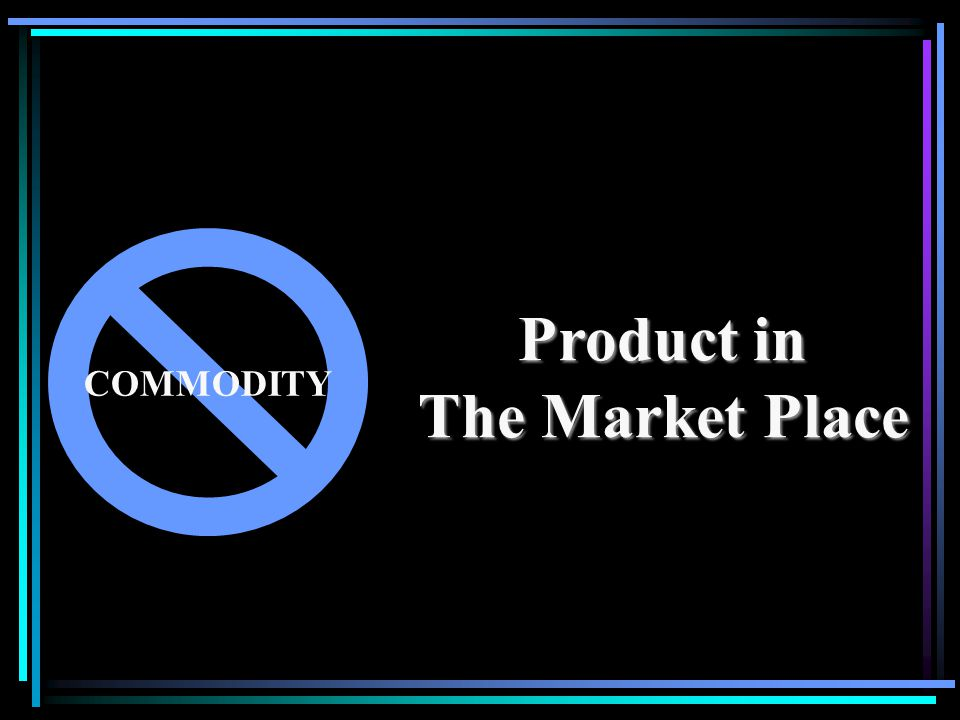 COMMODITY Product in The Market Place