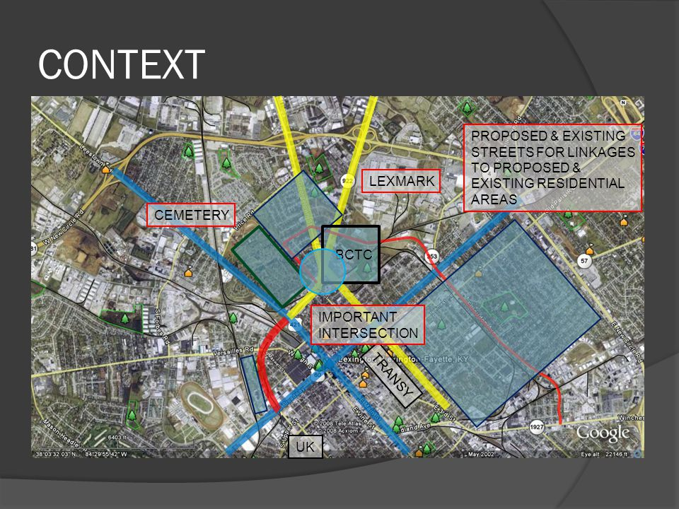 CONTEXT LEXMARK TRANSY BCTC UK IMPORTANT INTERSECTION PROPOSED & EXISTING STREETS FOR LINKAGES TO PROPOSED & EXISTING RESIDENTIAL AREAS CEMETERY