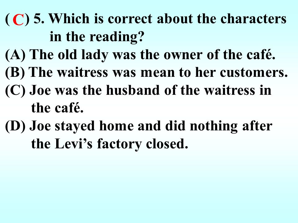 ( ) 4. How could the waitress repay the old lady.