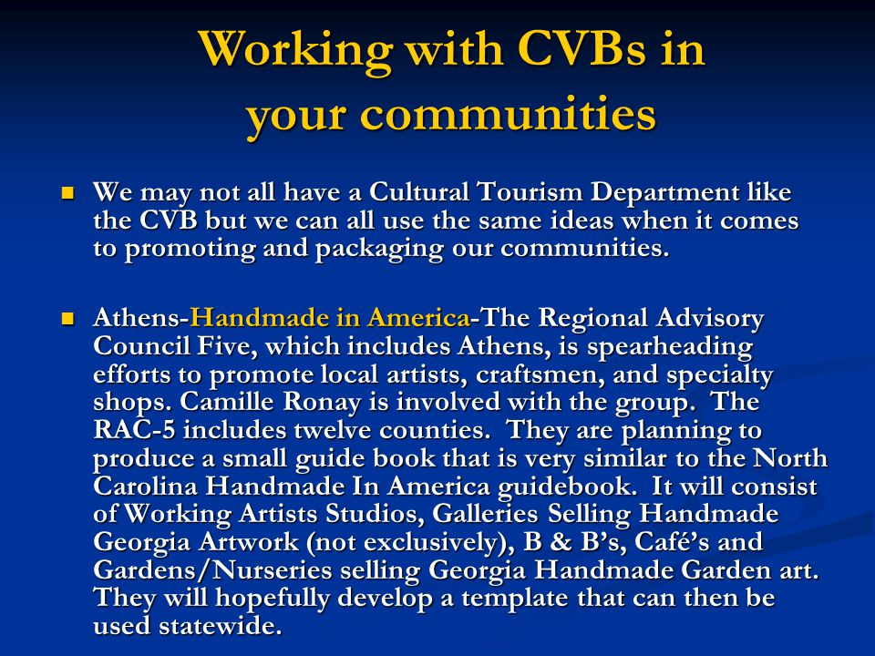 We may not all have a Cultural Tourism Department like the CVB but we can all use the same ideas when it comes to promoting and packaging our communities.