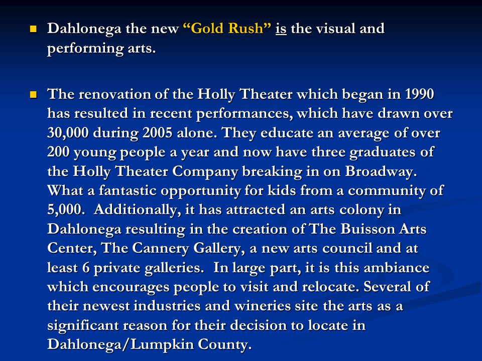 Dahlonega the new Gold Rush is the visual and performing arts.