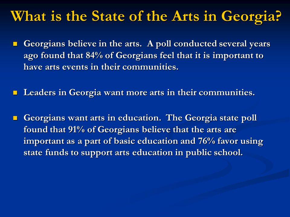 Georgians believe in the arts.