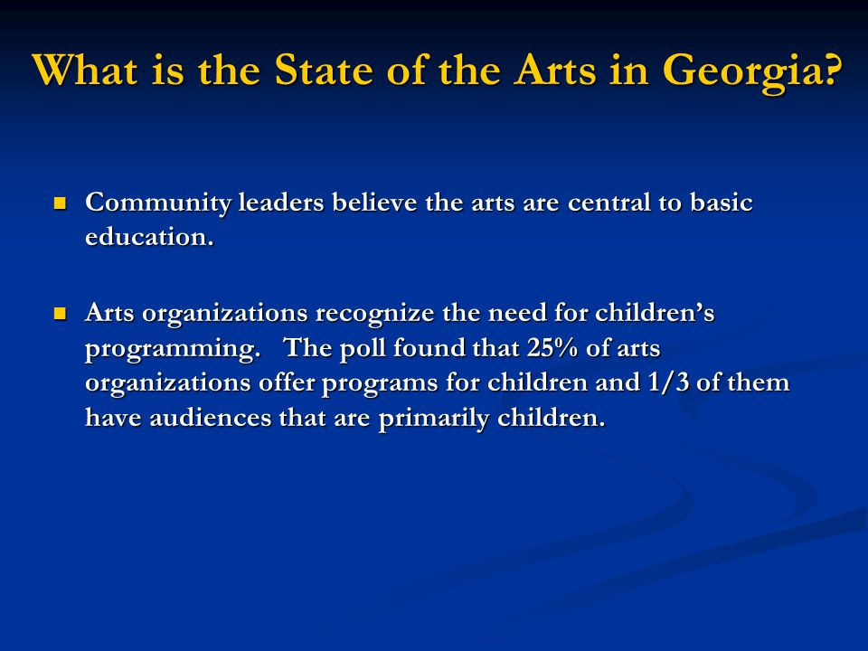 The arts are one of Georgias biggest businesses, providing The arts are one of Georgias biggest businesses, providing thousands of jobs and adding millions of dollars to state and local government coffers.