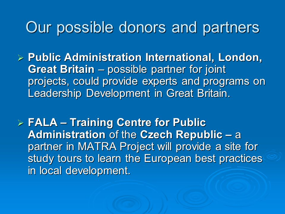 Our possible donors and partners Our German partner – DBB Academie – training center for civil servants in Bonn, Germany help SAPA to develop anti-corruption research and training.