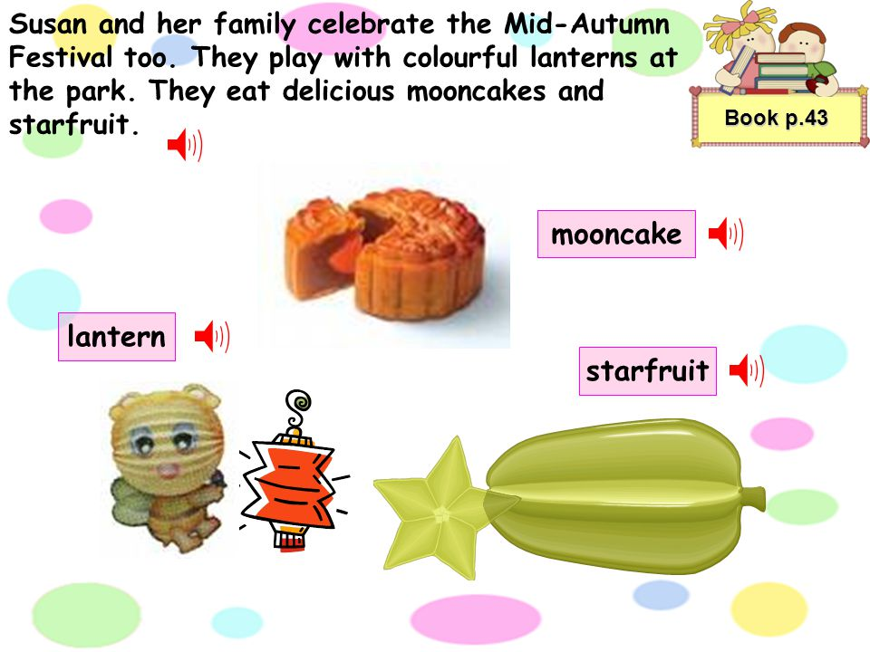 Susan and her family celebrate the Mid-Autumn Festival too.