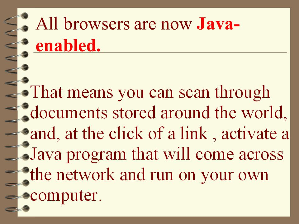 All browsers are now Java- enabled.