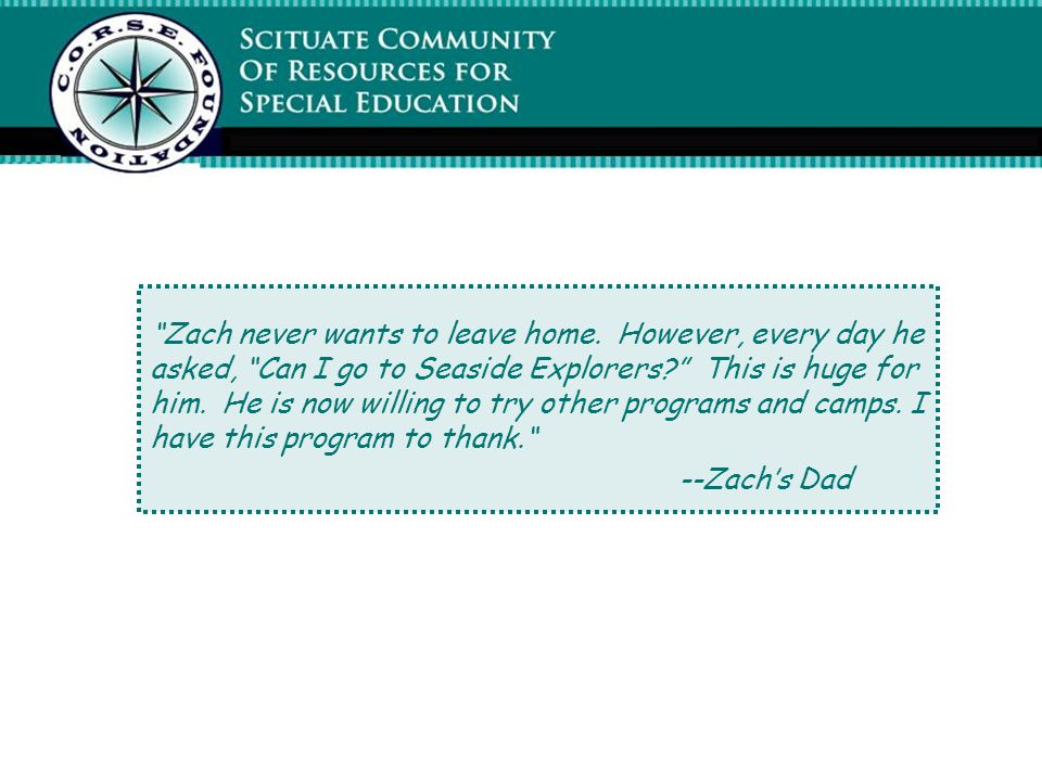 Zach never wants to leave home. However, every day he asked, Can I go to Seaside Explorers.