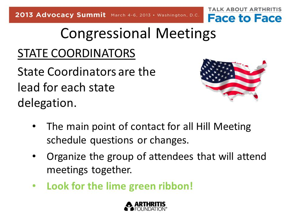 Congressional Meetings STATE COORDINATORS State Coordinators are the lead for each state delegation.