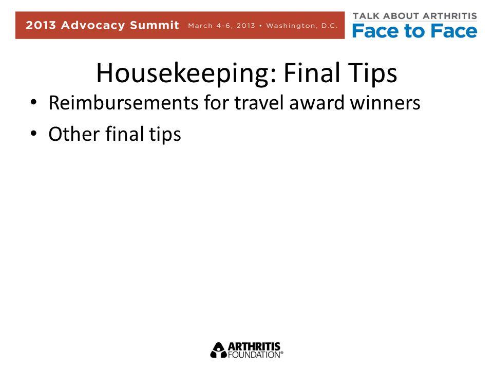 Housekeeping: Final Tips Reimbursements for travel award winners Other final tips