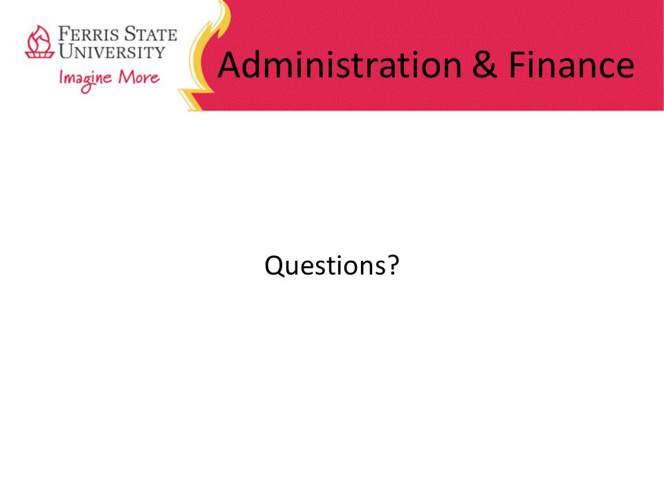 Administration & Finance Questions?