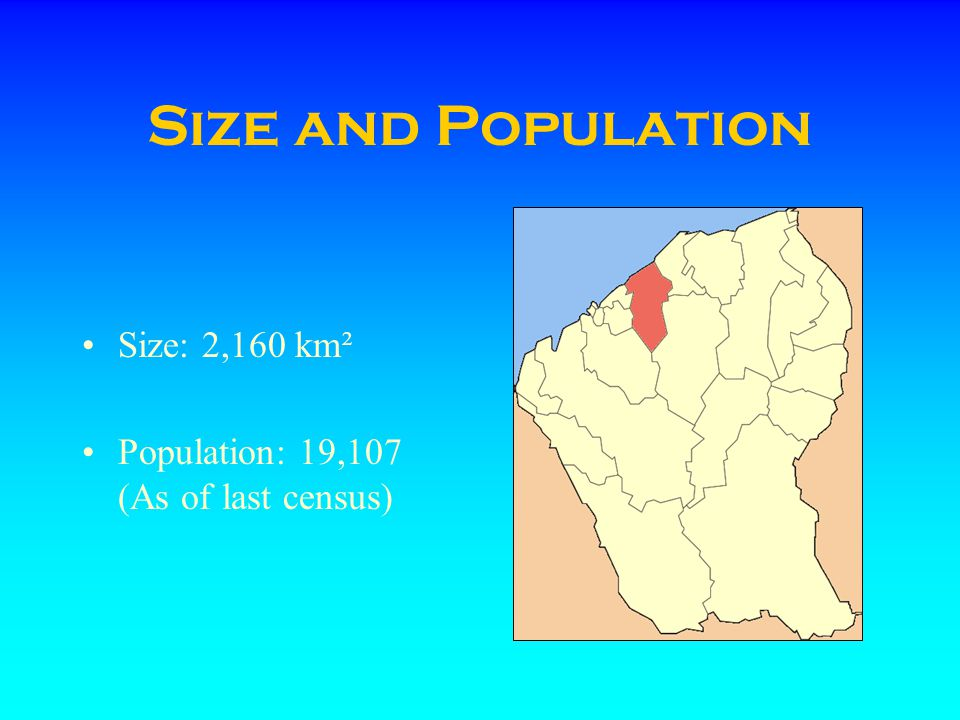 Size and Population Size: 2,160 km² Population: 19,107 (As of last census)