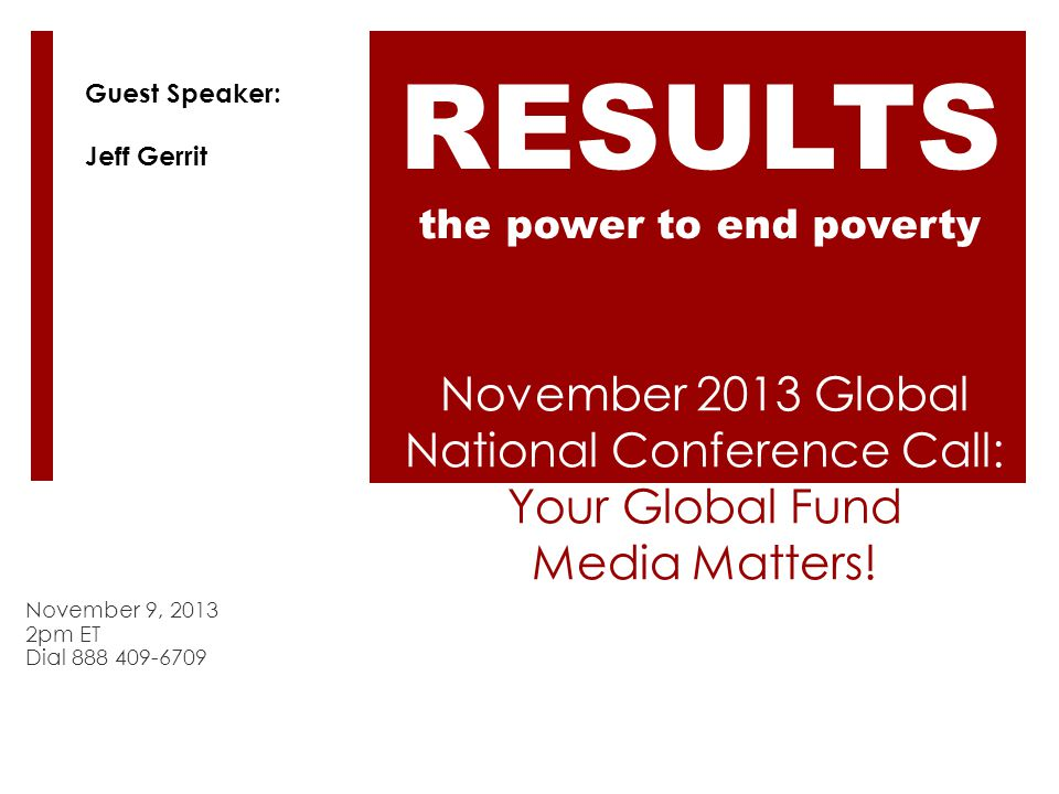 November 2013 Global National Conference Call: Your Global Fund Media Matters.
