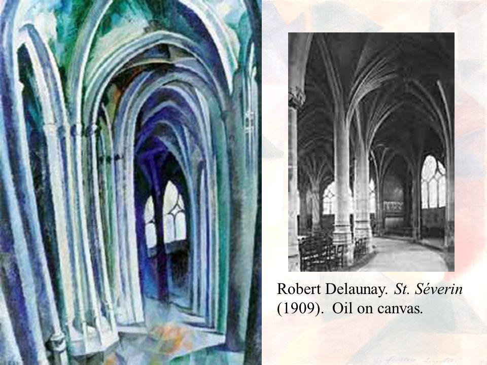 Robert Delaunay. St. Séverin (1909). Oil on canvas.