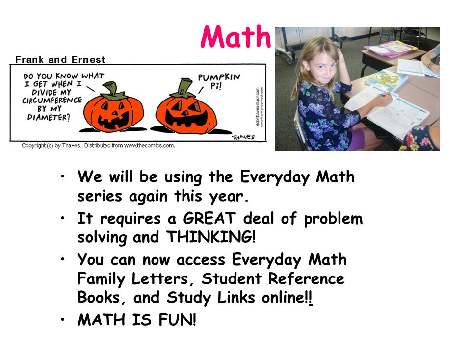 Math We will be using the Everyday Math series again this year.