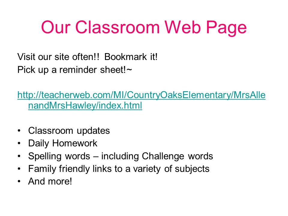 Our Classroom Web Page Visit our site often!. Bookmark it.