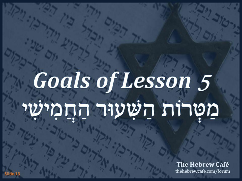 The Hebrew Café thehebrewcafe.com/forum Slide 13